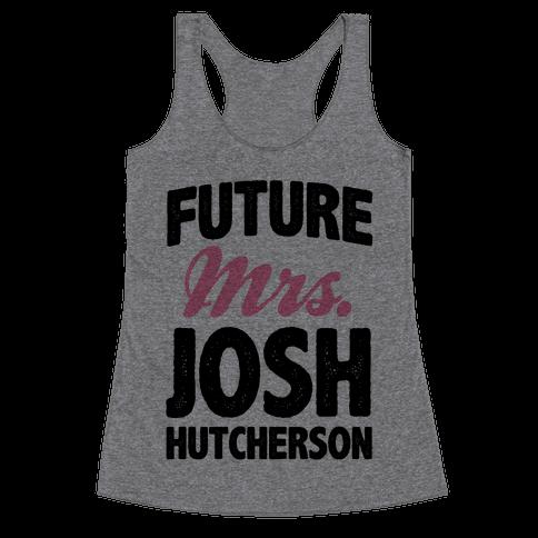 Future Mrs. Josh Hutcherson Racerback Tank Top