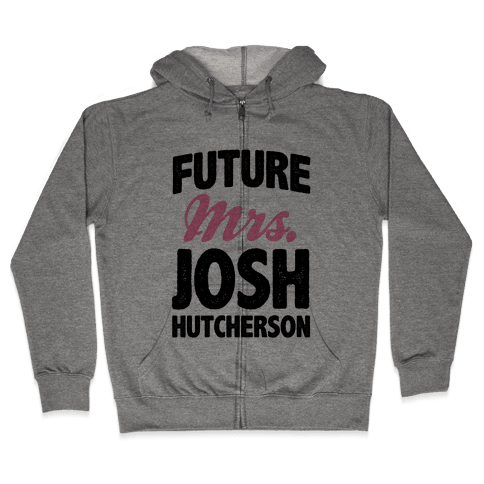 Future Mrs. Josh Hutcherson Zip Hoodie