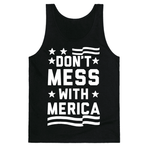 Don't Mess With Merica Tank Top