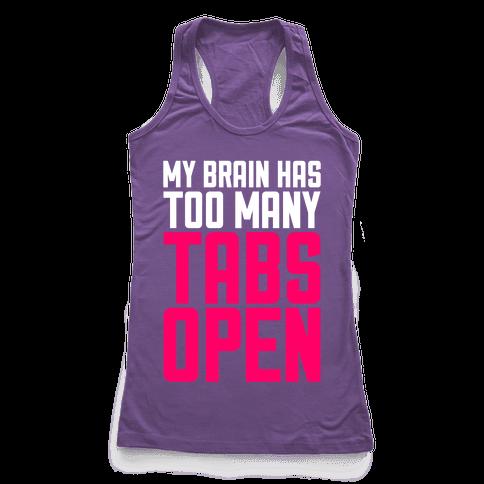 My Brain Has Too Many Tabs Open Racerback Tank Top