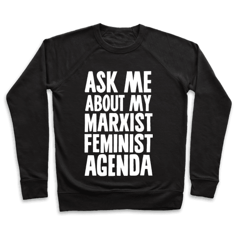 Ask Me About My Marxist Feminist Agenda Pullover