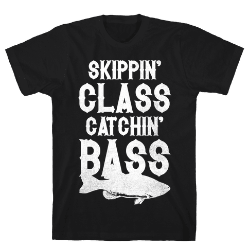 Skippin' Class Catchin' Bass Mens T-Shirt