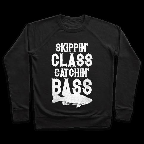 Skippin' Class Catchin' Bass Pullover
