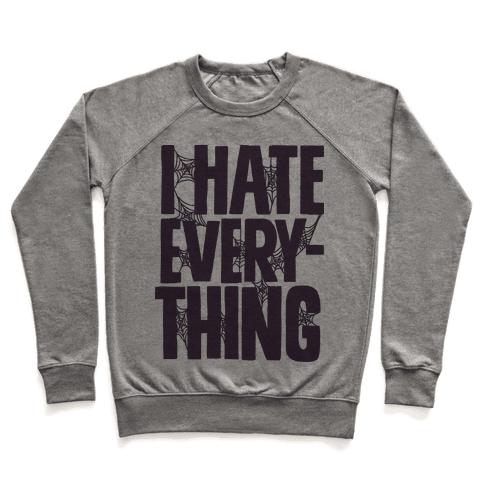 I Hate Everything Pullover