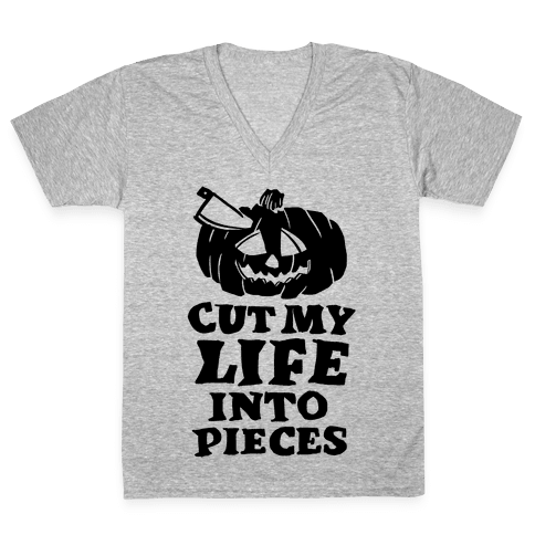 Cut My Life Into Pieces Halloween V-Neck Tee Shirt