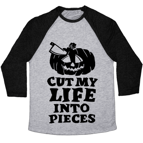 Cut My Life Into Pieces Halloween Baseball Tee