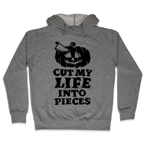 Cut My Life Into Pieces Halloween Hooded Sweatshirt