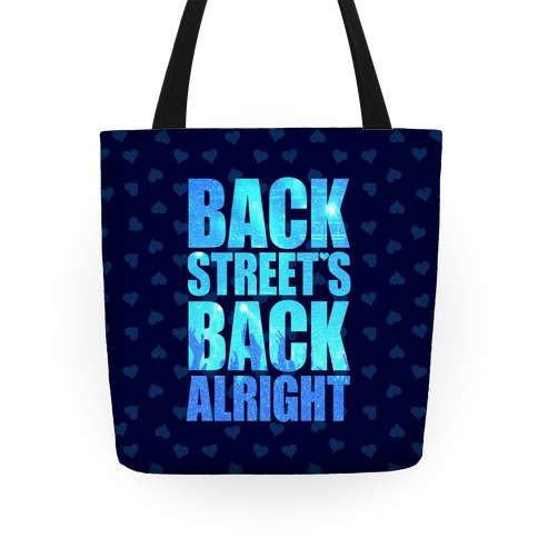Backstreet's Back Alright! Tote