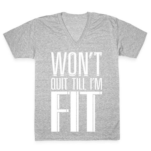 Won't Quit Till I'm Fit V-Neck Tee Shirt