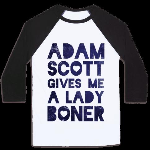 Adam Scott Gives Me A Lady Boner Baseball Tee