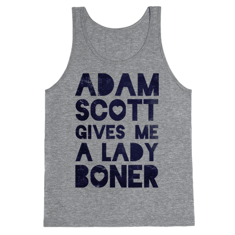 Adam Scott Gives Me A Lady Boner Tank Top
