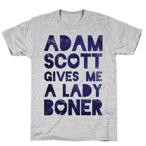 Adam Scott Gives Me A Lady Boner T-Shirt