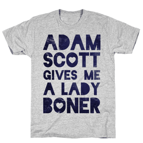 Adam Scott Gives Me A Lady Boner Mens T-Shirt