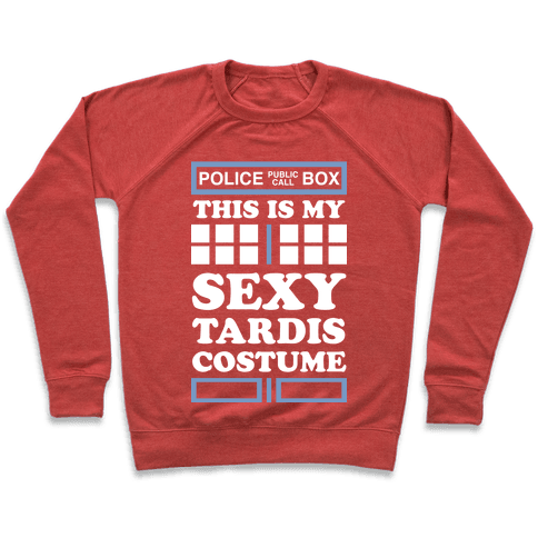 This Is My Sexy Tardis Costume Pullover
