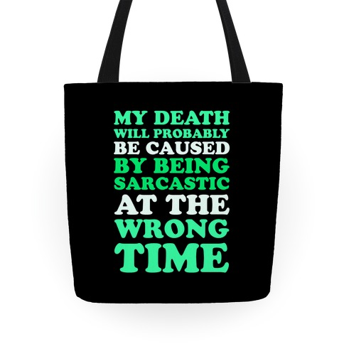 Sarcastic At The Wrong Time Tote