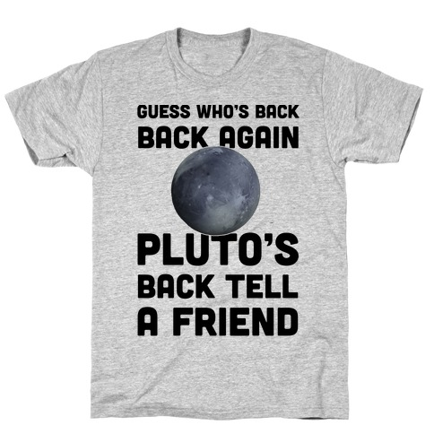 Guess Who's Back Back Again Pluto's Back Tell A Friend Mens T-Shirt
