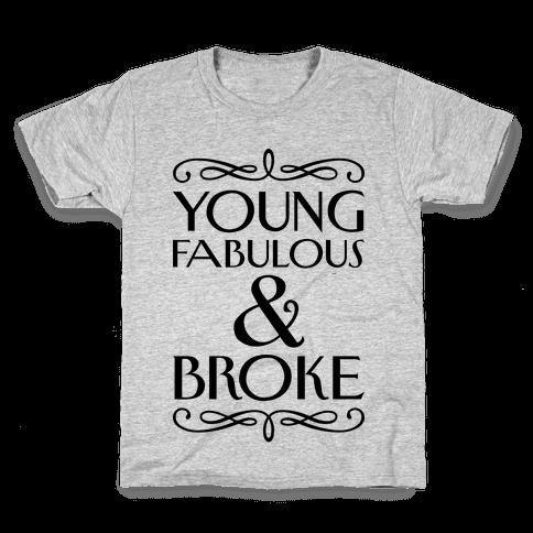 Young Fabulous And Broke Kids T-Shirt