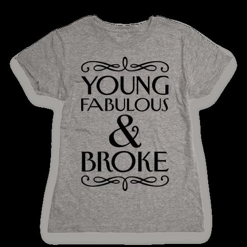 Young Fabulous And Broke Womens T-Shirt