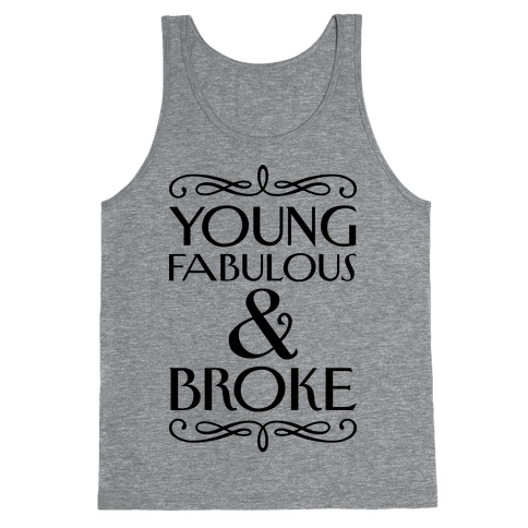 Young Fabulous And Broke Tank Top