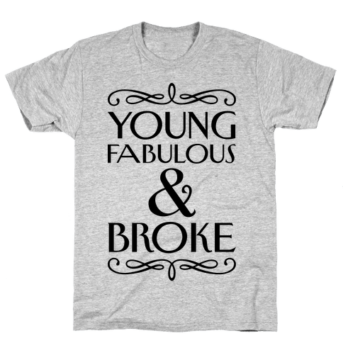 Young Fabulous And Broke Mens T-Shirt