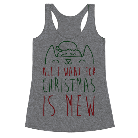 All I Want For Christmas Is Mew Racerback Tank Top