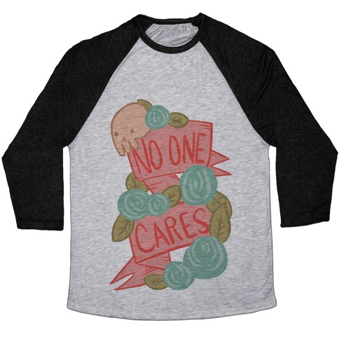 No One Cares Baseball Tee
