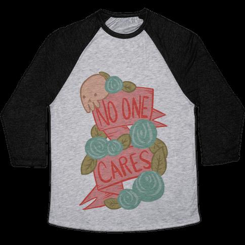 No One Cares Baseball Tee