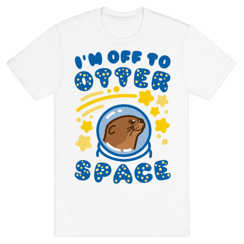 I'm Off To Otter Space Mens T-Shirt