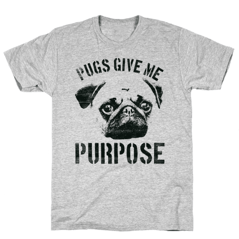 Pugs Give Me Purpose Mens T-Shirt