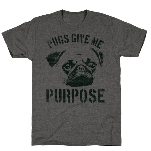 Pugs Give Me Purpose T-Shirt