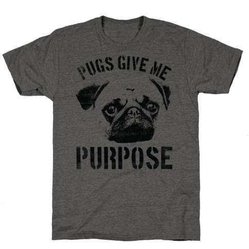 Pugs Give Me Purpose