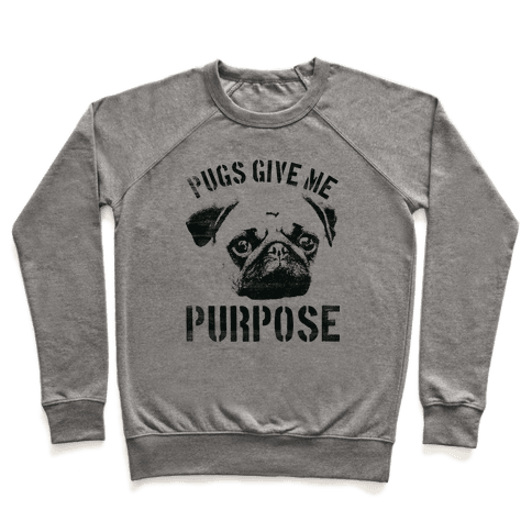 Pugs Give Me Purpose Pullover