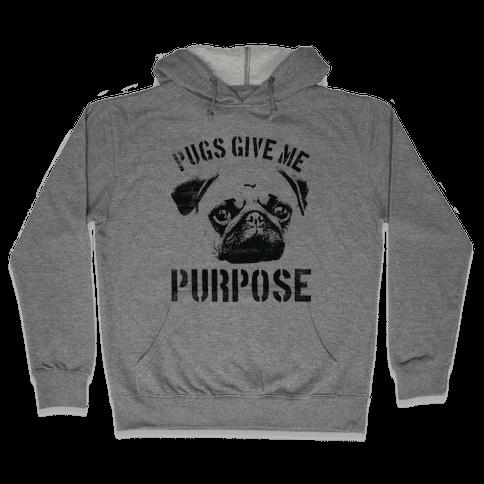 Pugs Give Me Purpose Hooded Sweatshirt
