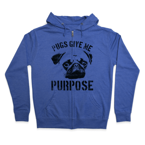 Pugs Give Me Purpose Zip Hoodie