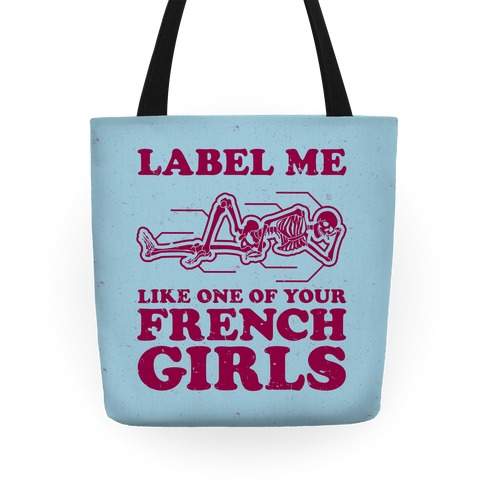 Label Me Like One Of Your French Girls Tote
