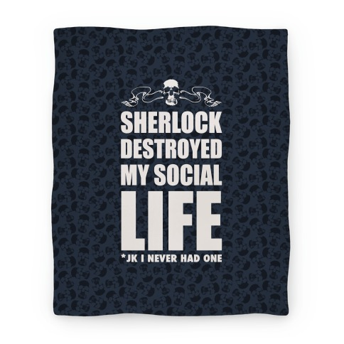 Sherlock Destroyed My Social Life Blanket