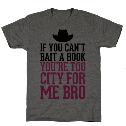 If You Can't Bait A Hook Mens T-Shirt
