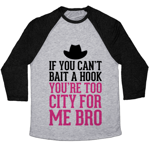 If You Can't Bait A Hook Baseball Tee