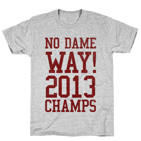 No Dame Way! Mens T-Shirt