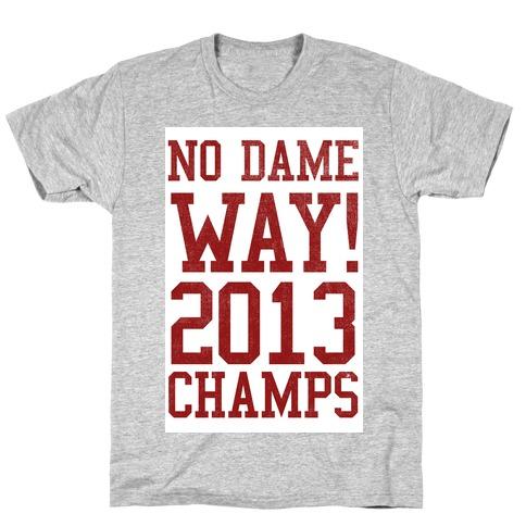 No Dame Way! Mens T-Shirt