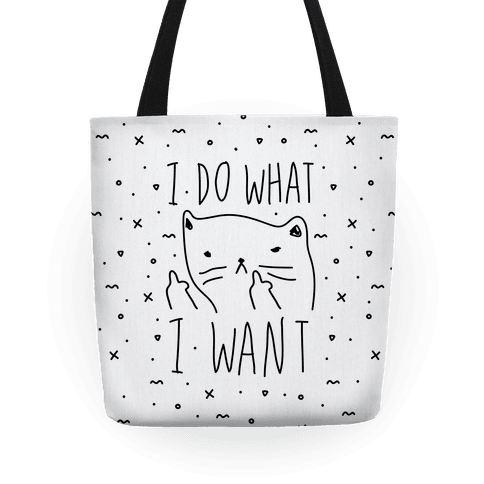 I Do What I Want Tote