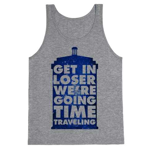 Get In Loser We're Going Time Traveling Tank Top