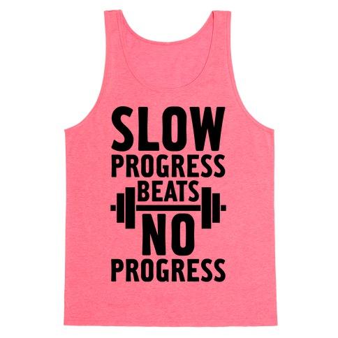 Slow Progress Beats No Progress Tank Top