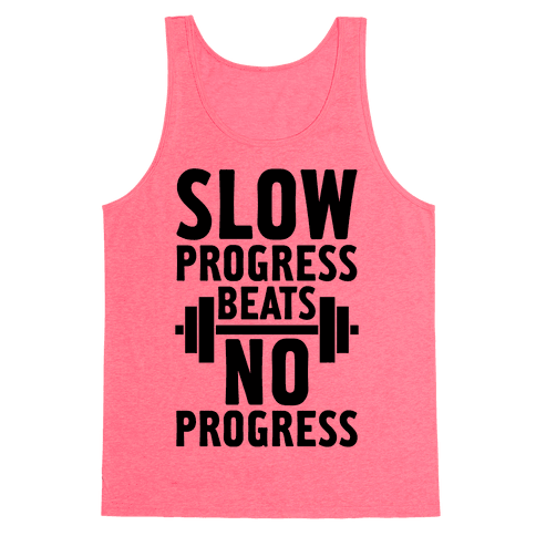 Slow Progress Beats No Progress Tank Top