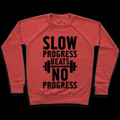 Slow Progress Beats No Progress Pullover
