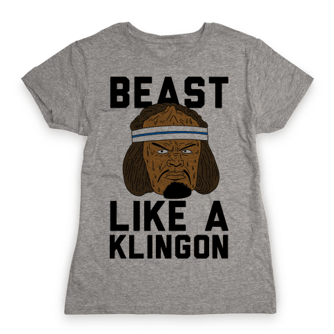 Beast Like a Klingon Womens T-Shirt