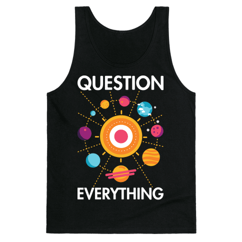 Question Everything Tank Top