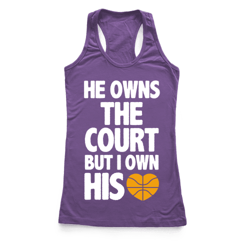 He Owns the Court (basketball light) Racerback Tank Top
