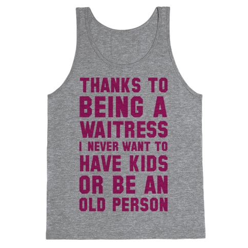 Thanks to Being a Waitress Tank Top