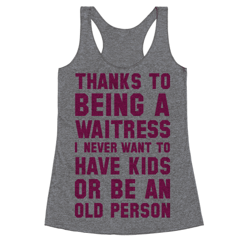 Thanks to Being a Waitress Racerback Tank Top
